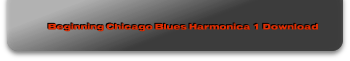 Beginning Chicago Blues Harmonica 1 Download