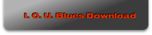 I. O. U. Blues Download